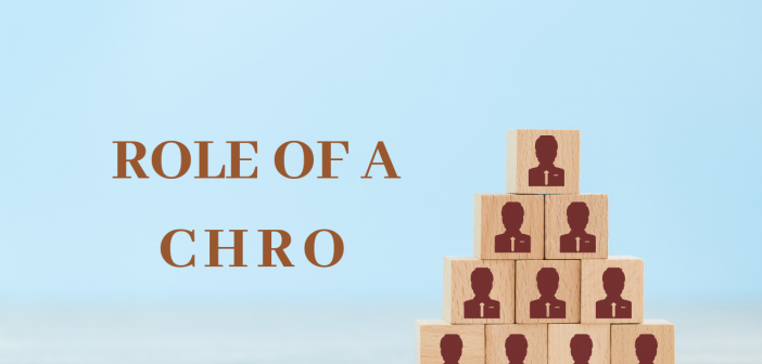 Role of a CHRO - Why Your Company Needs One