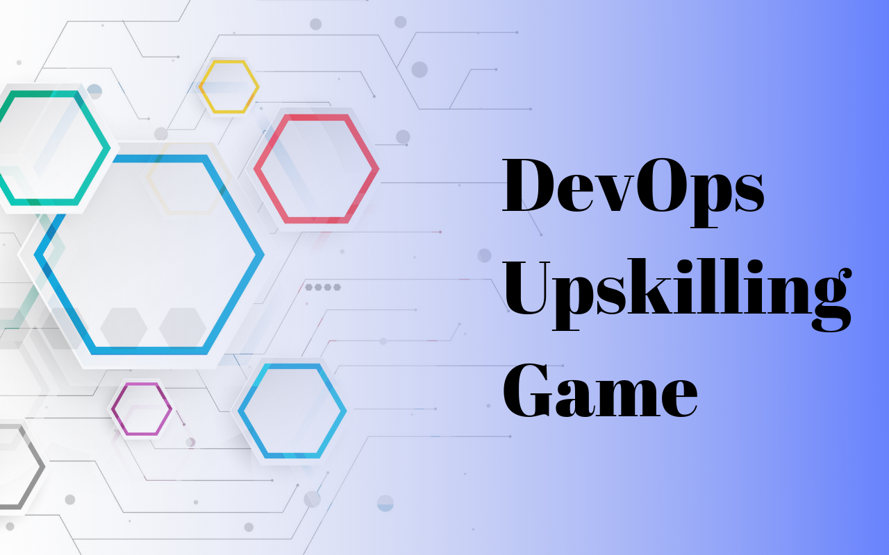 How To Ace At DevOps Upskilling Game